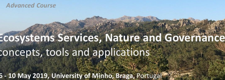 Upcoming Advanced Course on Ecosystems Services, Nature and Governance, May 6-10 2019, Braga, Portugal