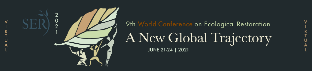 Society for Ecological Restoration 2021 World Conference